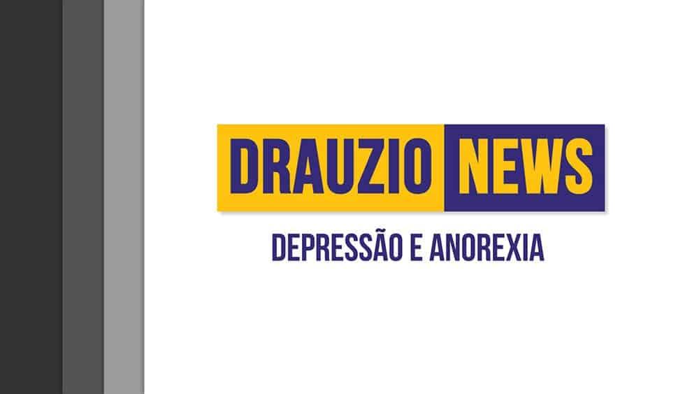 Thumbnail do Drauzio News 5, sobre depressão e anorexia.
