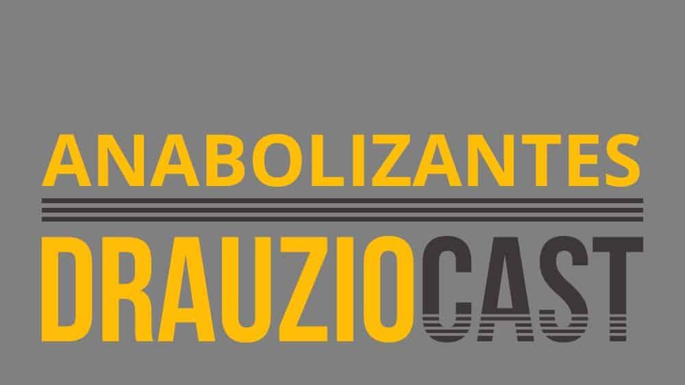 Thumbnail do DrauzioCast 32, sobre anabolizantes.