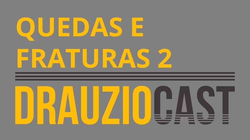 Thumbnail do DrauzioCast 33, sobre quedas e fraturas, parte 2.