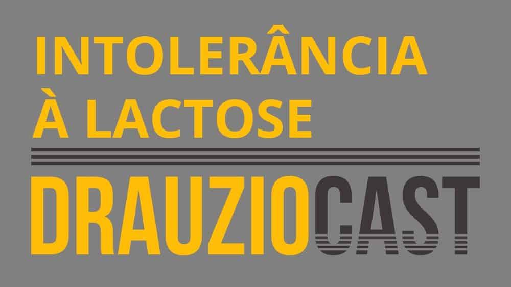 Thumbnail do DrauzioCast 65 sobre intolerância à lactose.