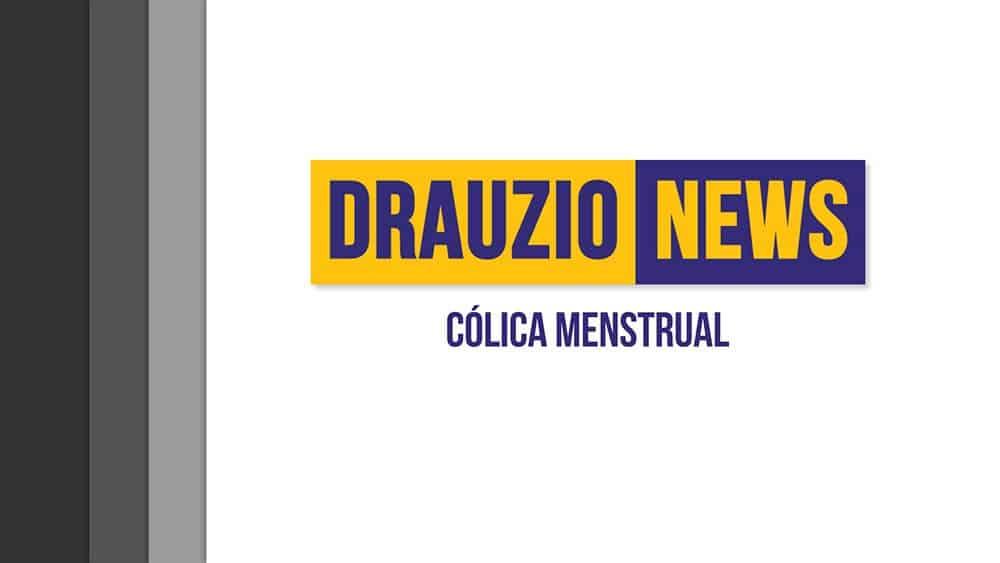 Thumbnail do Drauzio News 36, sobre cólica menstrual..