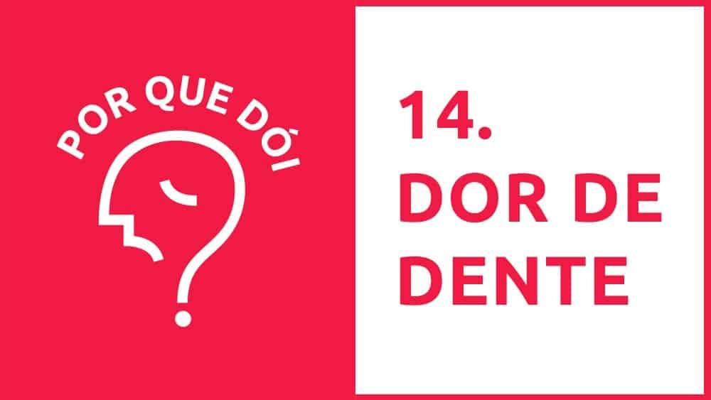 Thumbnail do podcast Por Que Dói? sobre dor de dente.
