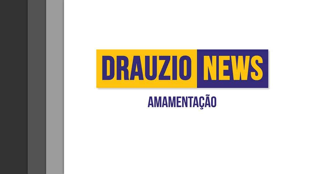 Thumbnail do Drauzio News 38, sobre amamentação.