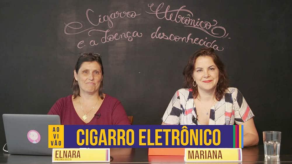 """Pneumologista Elnara Negri, editora Mariana Varella e o texto """"cigarro eletrônico""""."""
