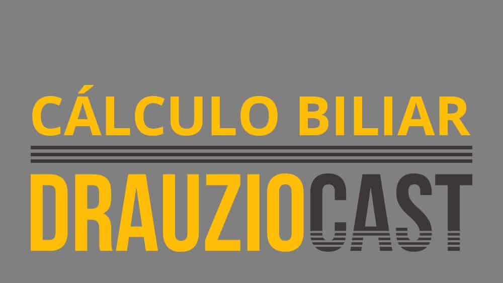 Thumbnail com texto DrauzioCast 70 sobre cálculo biliar.