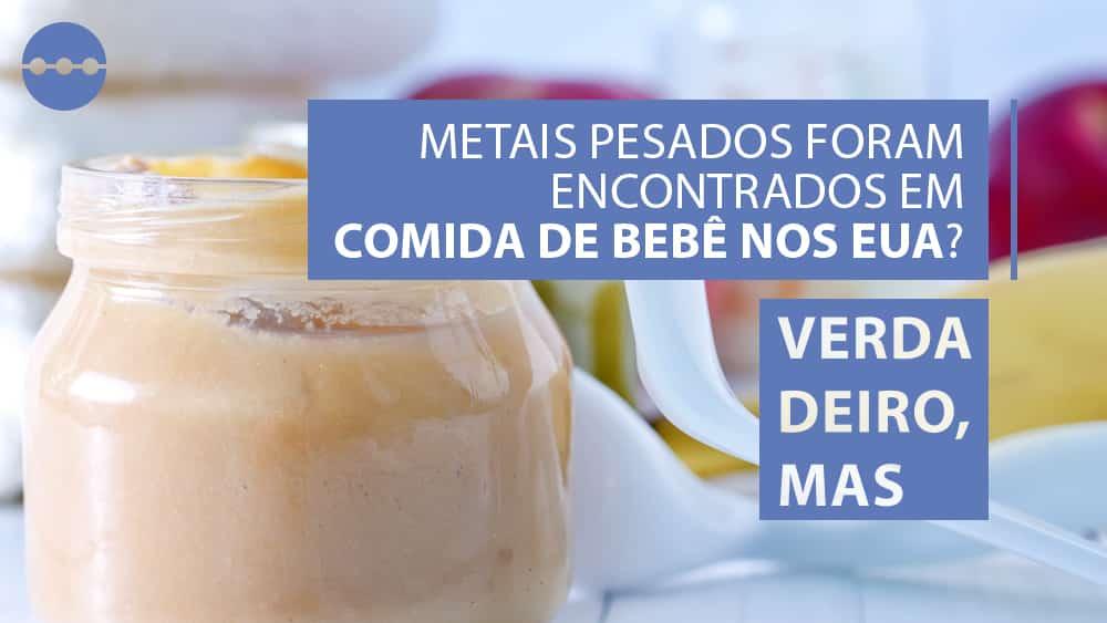pote de comida de bebé. foram encontrados metais pesados em comida de bebê
