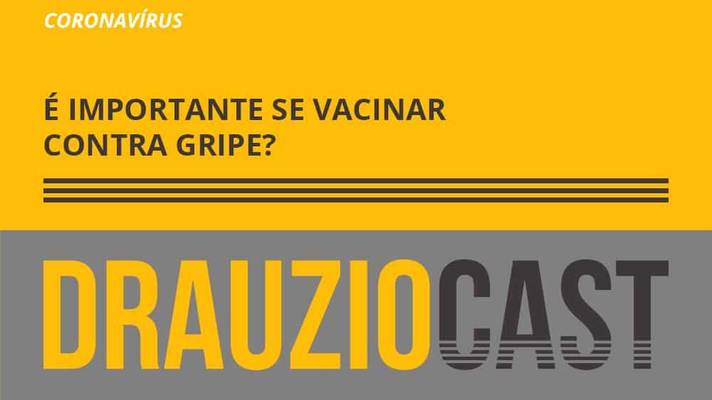 Dr. Drauzio Varella fala neste episódio do DrauzioCast sobre a importância de tomar a vacina contra a gripe durante a pandemia do coronavírus.