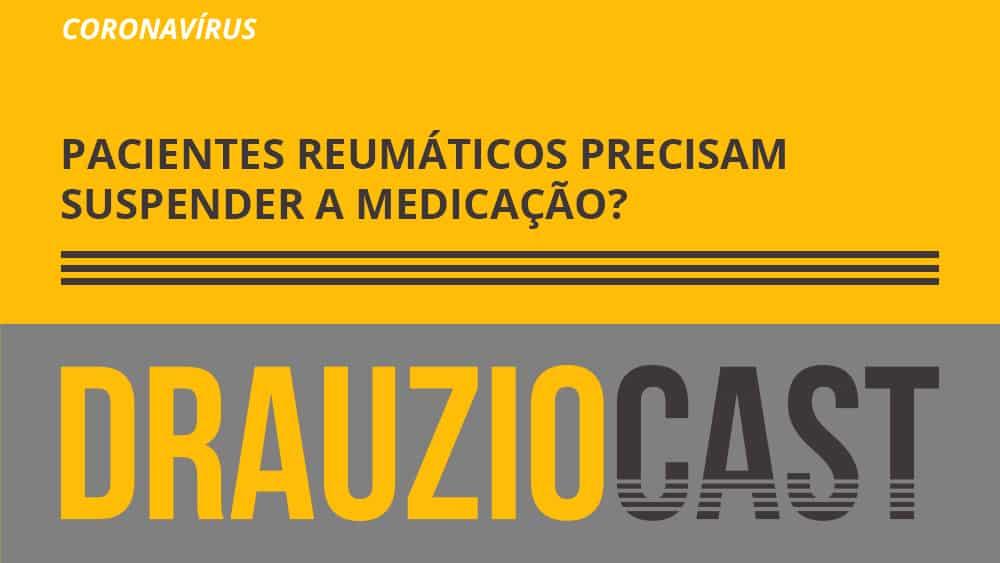 Dr. Drauzio Varella fala nesse podcast sobre os riscos que os pacientes reumáticos possuem e qual deve ser a orientação sobre o uso de medicamentos.