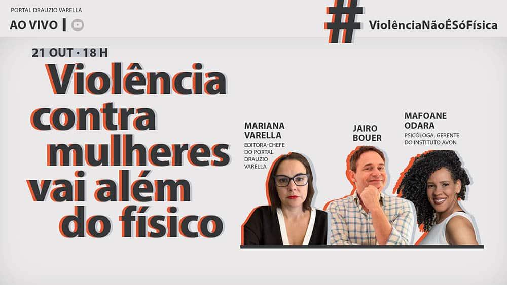 Live com Jairo Bouer e Mariana Varella sobre todos os tipos de violência contra a mulher.