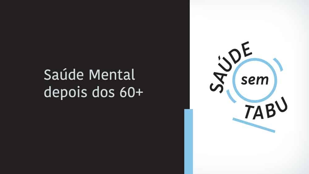 Mariana Varella e a psicologa Simone Burmeister falam sobre a importância de cuidar da saúde mental após os 60 anos.